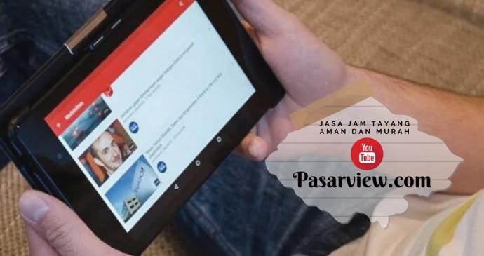 Tambah Jam Tayang Youtube Dengan PasarView